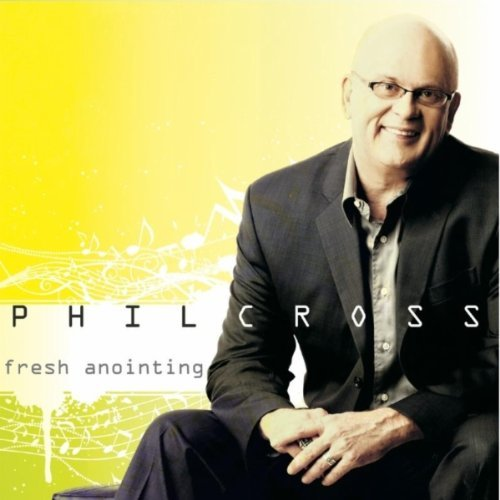 Phil Cross Fresh Anointing