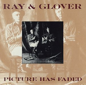 Ray & Glover Picture Has Faded