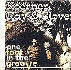 Koerner Ray Glover One Foot In The Groove