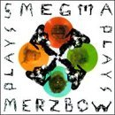 Smegma Merzbow Plays