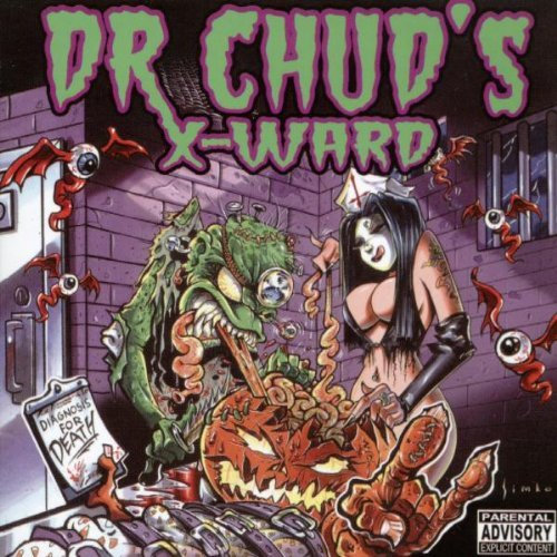 Dr. Chud's X Ward Diagnosis For Death