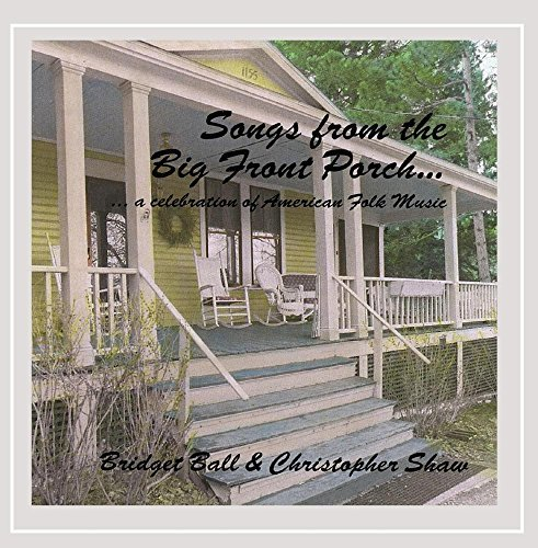 Ball Shaw Songs From The Big Front Porch
