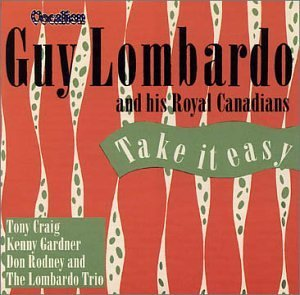 Guy & Royal Canadians Lombardo Take It Easy
