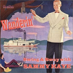 Sammy Kaye Wanderin' Swing & Sway With S