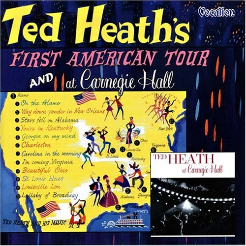 Ted Heath Ted Heath's First American Tou