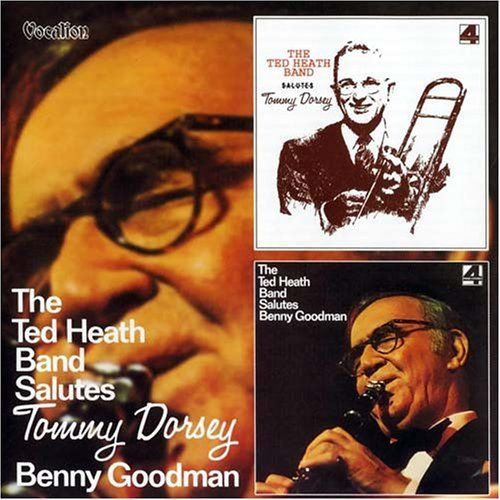 Ted Heath Salutes Tommy Dorsey & Benny G