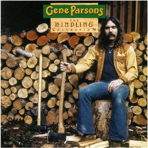Gene Parsons Kindling Collection With The B