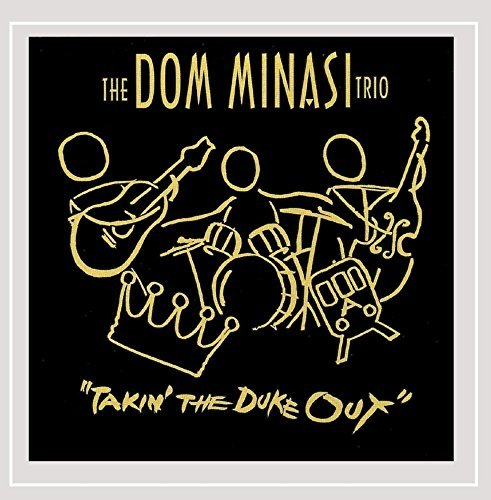 Dom Minasi Takin' The Duke Out