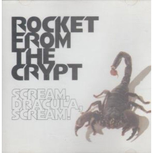 Rocket From The Crypt Scream Dracula Scream
