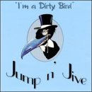 Jump N' Jive I'm A Dirty Bird