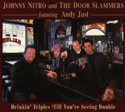 Nitro Johnny & The Door Slamme Drinkin' Triples 'till You're