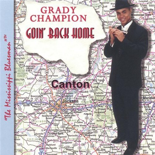 Grady Champion Goin' Back Home