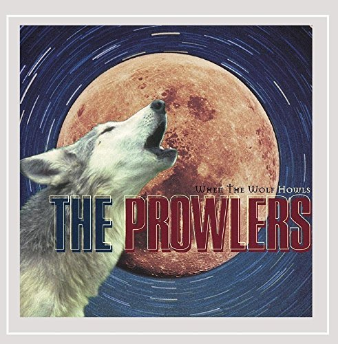Prowlers When The Wolf Howls