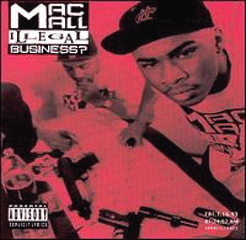 Mac Mall Illegal Business? Explicit Version