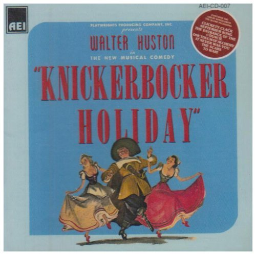 Knickerbocker Holiday Original Cast Music By Weill & Anderson