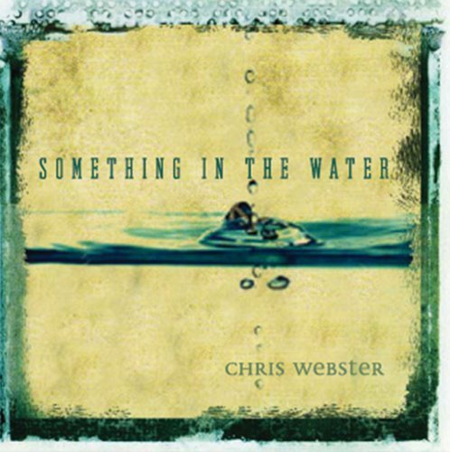 Chris Webster Something In The Water
