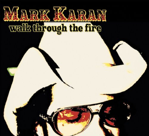 Mark Karan Walk Through The Fire