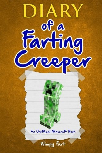 Wimpy Fart Diary Of A Farting Creeper Book 1 Why Does The Creeper Fart When He Should