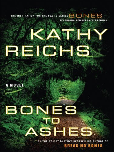 Kathy Reichs Bones To Ashes Large Print