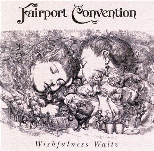 Fairport Convention Wishfulness Waltz