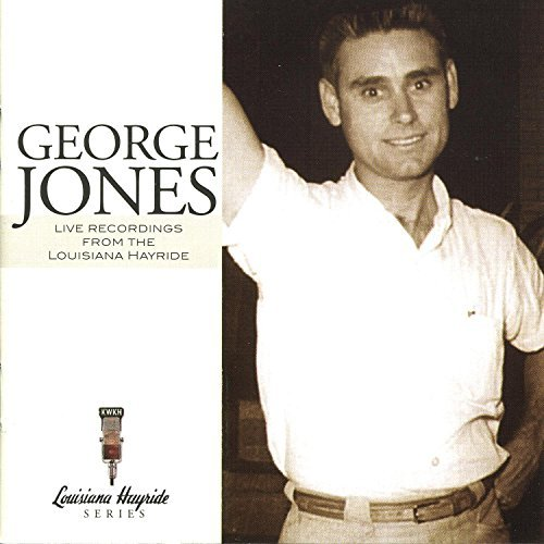George Jones Live Recordings From The Louisiana Hayride