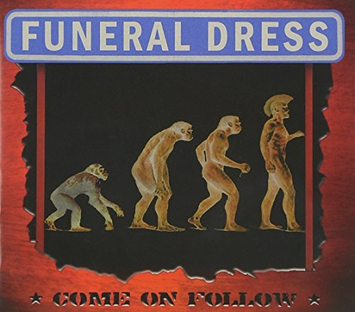 Funeral Dress Come On Follow Come On Follow