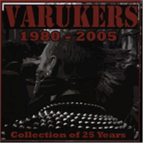 Varukers 1980 2005 Collection Of 25 Yea