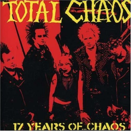 Total Chaos 17 Years Of Chaos