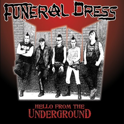Funeral Dress Hello From The Underground