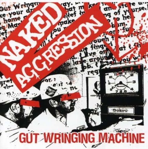 Naked Aggression Gut Wringing Wringing Machine