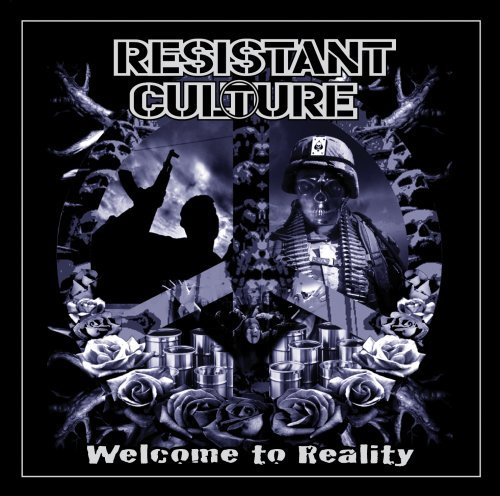 Resistant Culture Welcome To Reality
