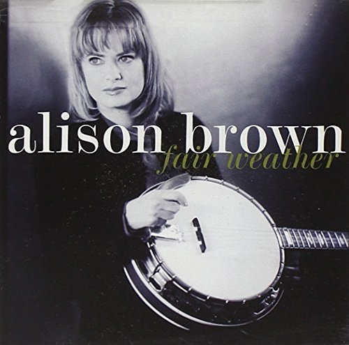 Alison Brown Fair Weather
