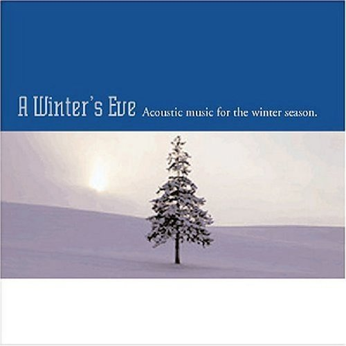 Winter's Eve Acoustic Music Fo Winter's Eve Acoustic Music Fo