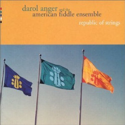 Darol & The American Fid Anger Republic Of Strings