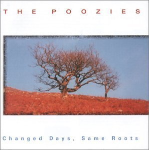Poozies Changed Days Same Roots