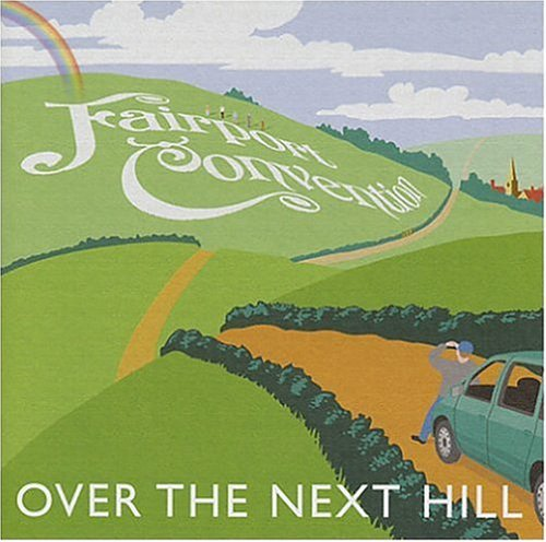 Fairport Convention Over The Next Hill