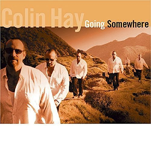 Colin Hay Going Somewhere