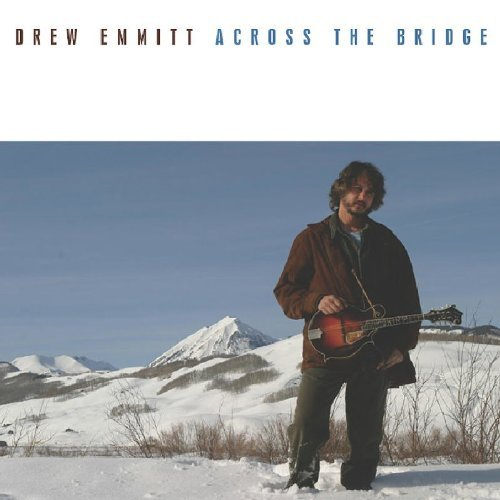 Drew Emmitt Across The Bridge
