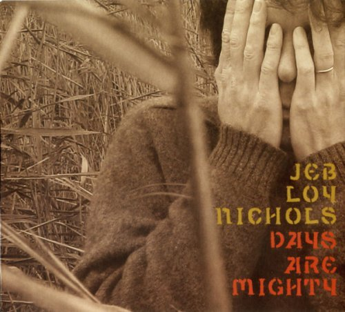 Jeb Loy Nichols Days Are Mighty