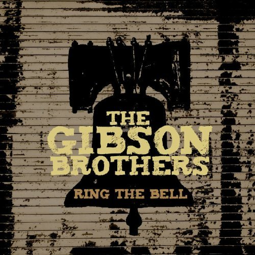 Gibson Brothers Ring The Bell