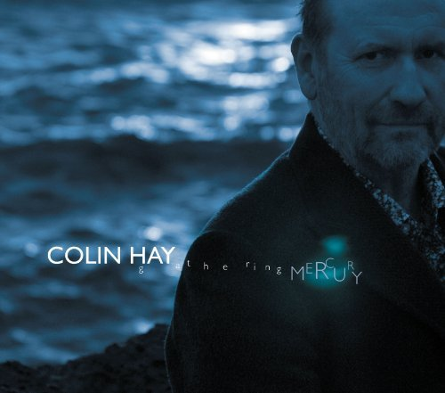 Colin Hay Gathering Mercury