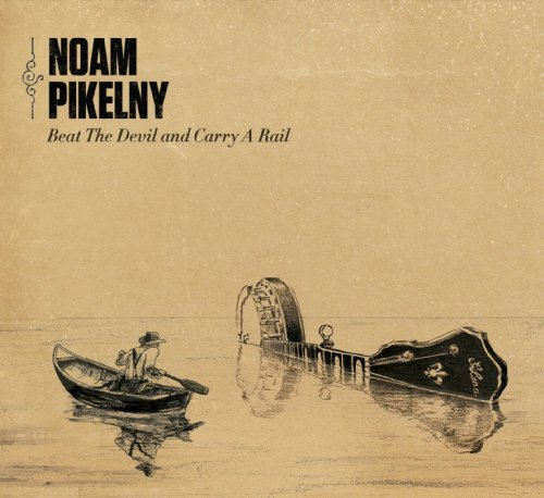 Noam Pikelny Beat The Devil & Carry A Rail Noam Pikelny