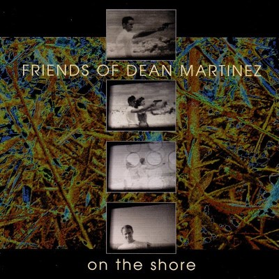 Friends Of Dean Martinez On The Shore