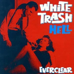 Everclear White Trash Hell Import Gbr
