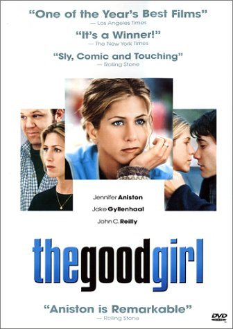 Good Girl Aniston Gyllenhaal Reilly Ws R