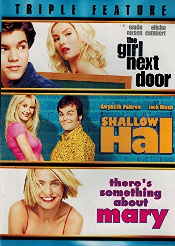Girl Next Door Shallow Hal There's Something About Triple Feature