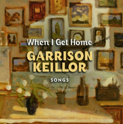 Garrison & The Guy's A Keillor When I Get Home