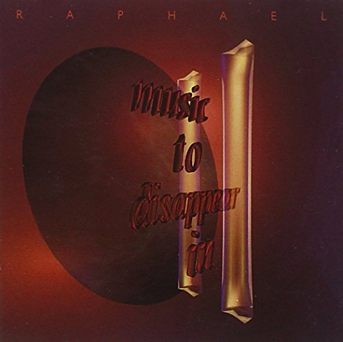 Raphael Vol. 2 Music To Disappear In