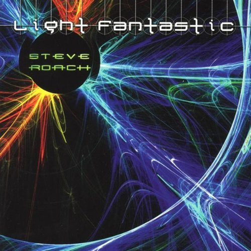 Steve Roach Light Fantastic