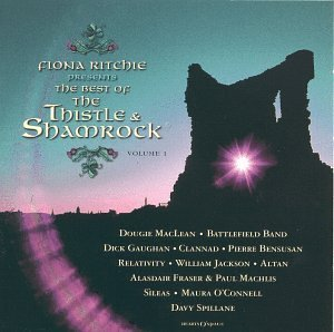 Best Of Thistle & Shamrock Vol. 1 Best Of Thistle & Shamr Maclean Battlefield Band Altan Best Of Thistle & Shamrock